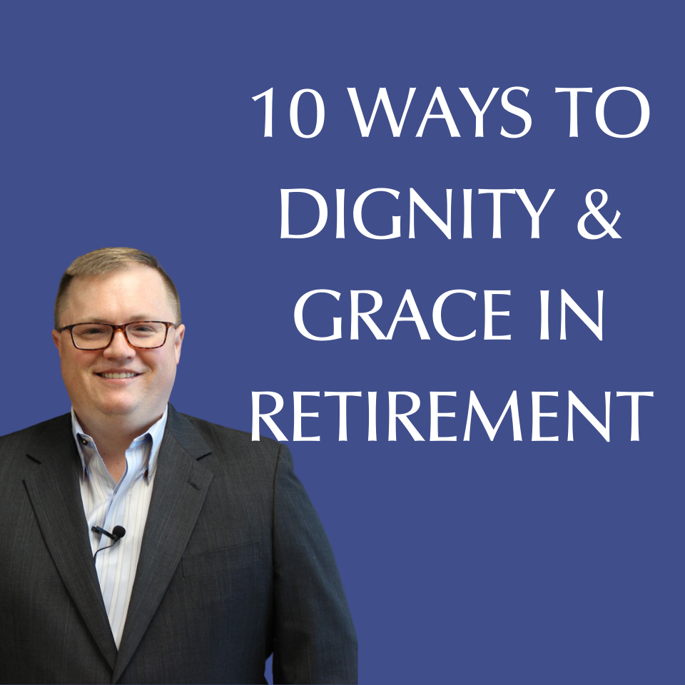 10 Ways to Dignity & Grace
